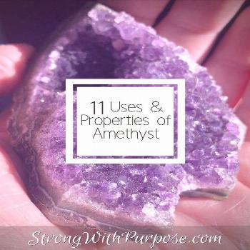 11 Uses & Properties of Amethyst - Strong with Purpose