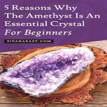 Here are 5 Reasons Why The Amethyst Is An Essential Crystal For Beginners