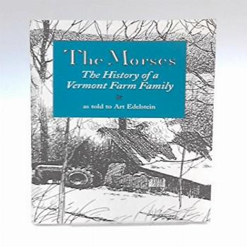 The Morses — The history of a Vermont Farm Family